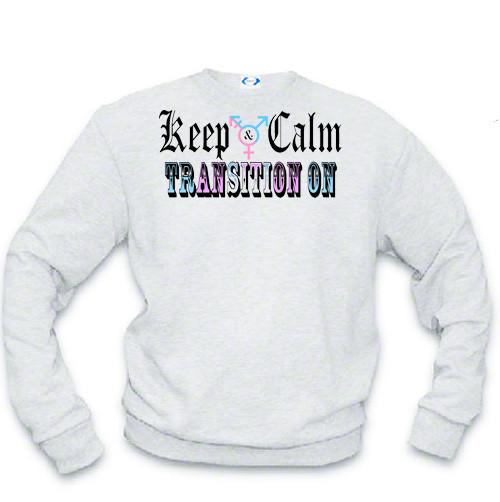 Transgender LGBTQ sweatshirt: Keep Calm and Transition On