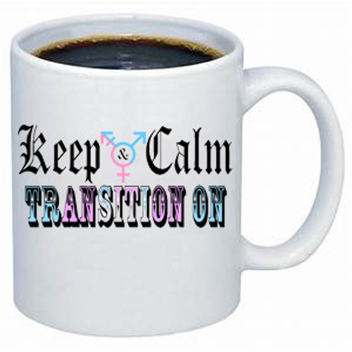 LGBTQ coffee mug - Keep Calm and Transition On