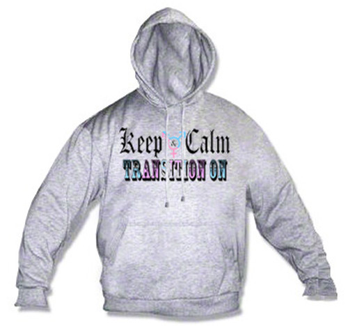 LGBTQ Hoodie: Keep Calm and Transition On