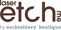 Laser Etch Me by Embroidery Boutique