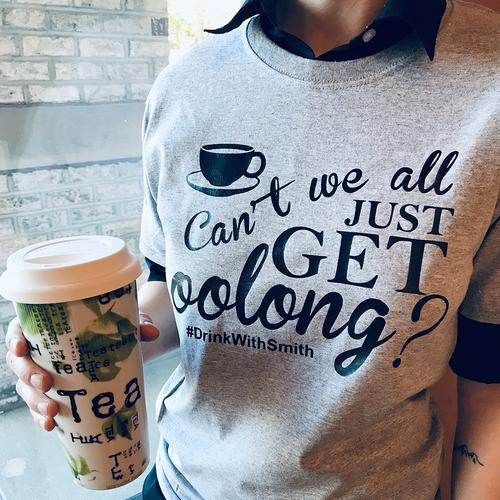 Can't We All Get Oolong Tea Shirt