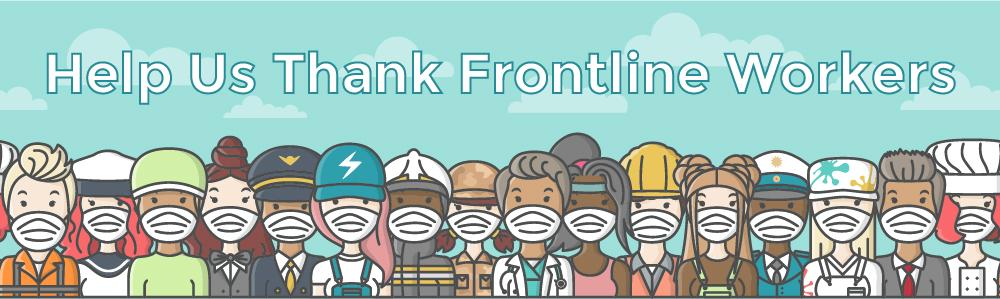 Help us thank frontline workers