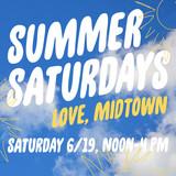 Summer Saturdays! Love, Midtown