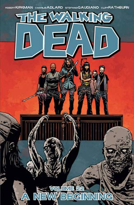 The Walking Dead: Volume 22 - A New Beginning - 2014 - PB - Image Graphic Novel