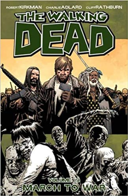 The Walking Dead: Volume 19 - March To War - 2013 - PB - Image Graphic Novel