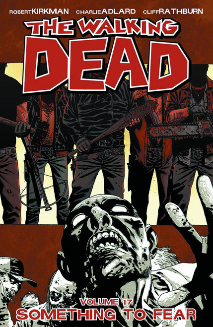 The Walking Dead: Volume 17 - Something To Fear - 2013 - PB - Image Graphic Novel