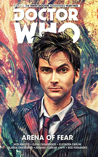 Doctor Who: The Tenth Doctor - Arena Of Fear - 2016 - Titan Comics PB