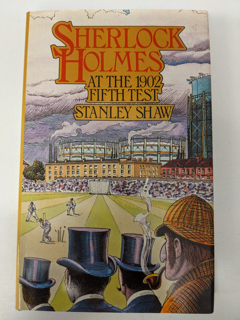 Sherlock Holmes At The 1902 Fifth Test Stanley Shaw - 1985 - W.H Allen - VG