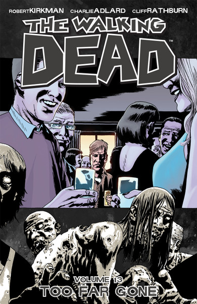 The Walking Dead: Volume 13 - Too Far Gone - 2011 - PB - Image Graphic Novel