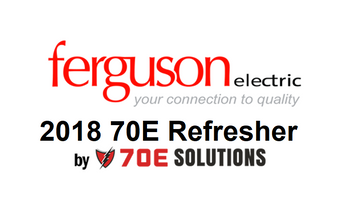 2018 NFPA 70E Refresher AccessNow (3 hour) for Ferguson Electric Customers ONLY