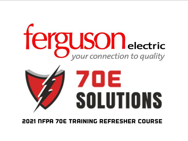 2021 NFPA 70E Training Refresher Course - Ferguson