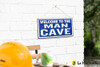 Embossed Metal Sign - Welcome to the Man Cave