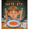 Who Grew My Soup