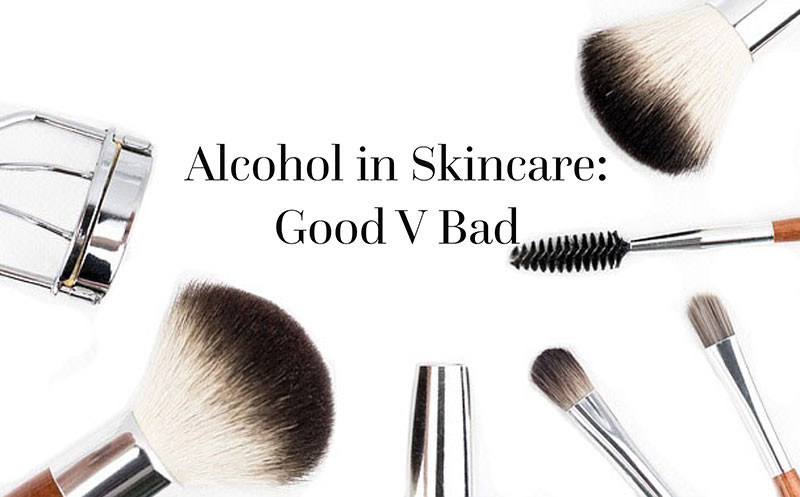Is Alcohol Bad in Makeup & Skincare?