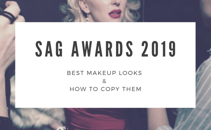 SAG Awards 2019: Best Makeup Looks on The Red Carpet & How to Get Them
