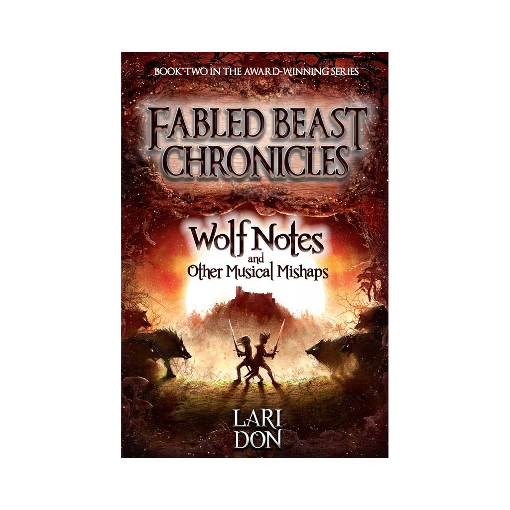 Wolf Notes & Other Musical Mishaps (Book II of Fabled Beast Chronicles)