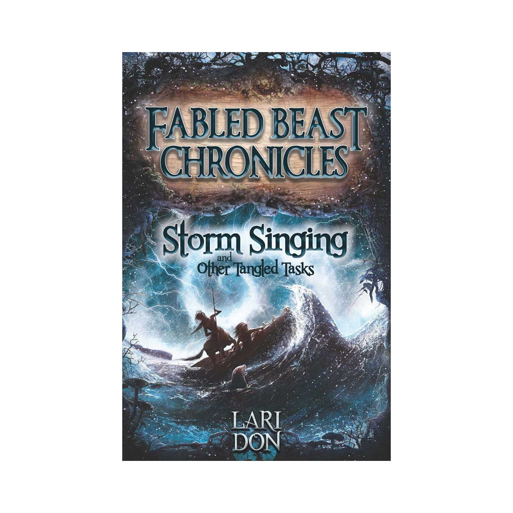 Storm Singing & Other Tangled Tasks (Book III of Fabled Beast Chronicles)