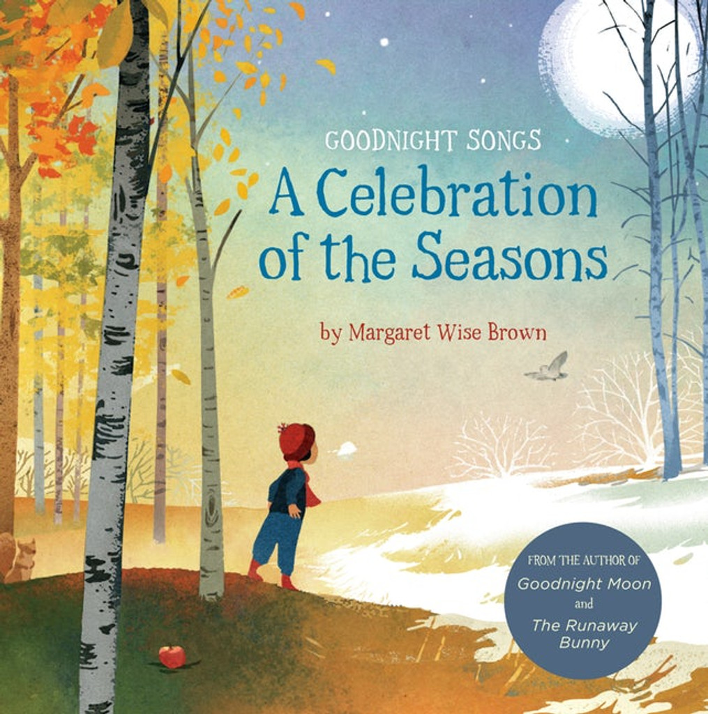 Goodnight Songs: A Celebration of the Seasons by Margaret Wise Brown