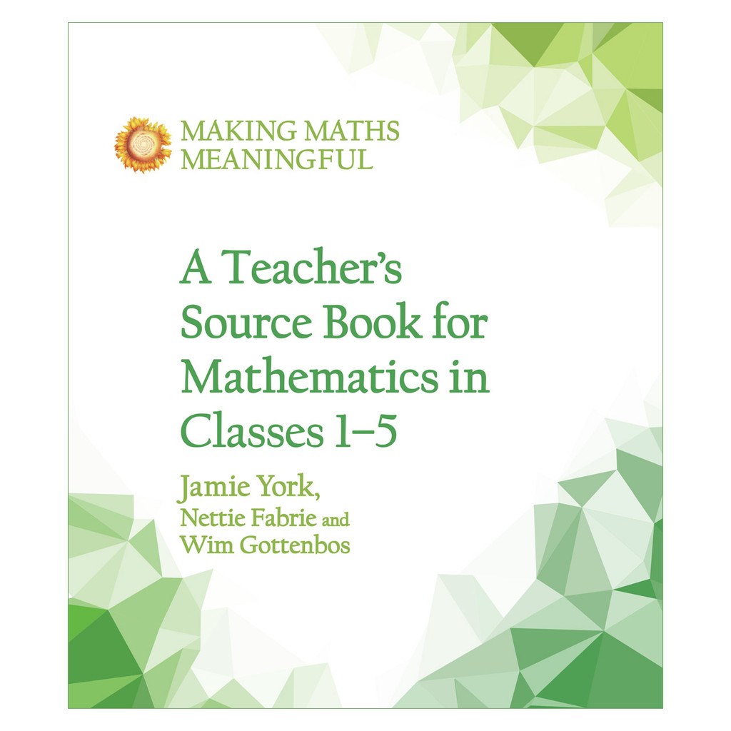 Making Maths Meaningful: A Teacher's Source Book for Mathematics in Classes 1-5 (ages 6-11)