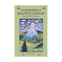 The Kingdom of Beautiful Colours and other Stories (for 9-years-and-up)