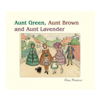 Aunt Green, Aunt Brown, and Aunt Lavender