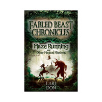 Maze Running & Other Magical Mysteries (Book IV of Fabled Beast Chronicles)