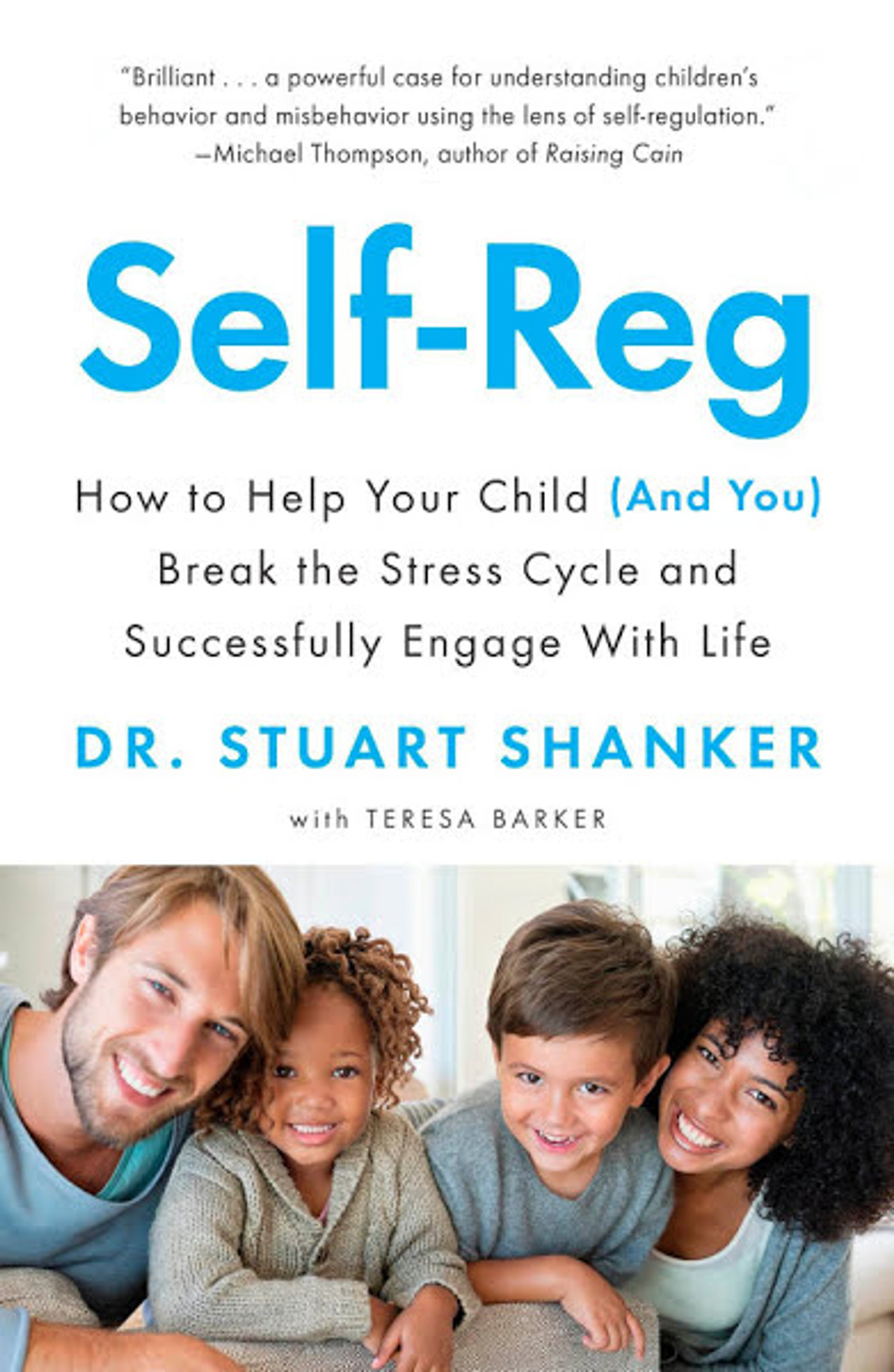 Self Reg How To Help Your Child And You Break The Stress Cycle And Successfully Engage With Life