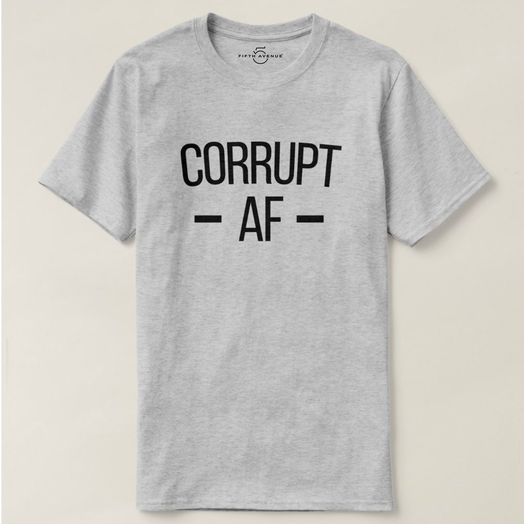 Fifth Avenue Corrupt AF T-Shirt