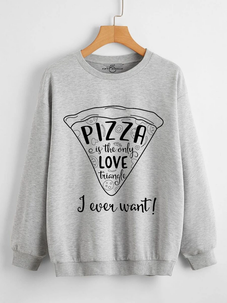 Fifth Avenue DIFT71 Pizza Only Love Triangle Printed Sweatshirt - Grey
