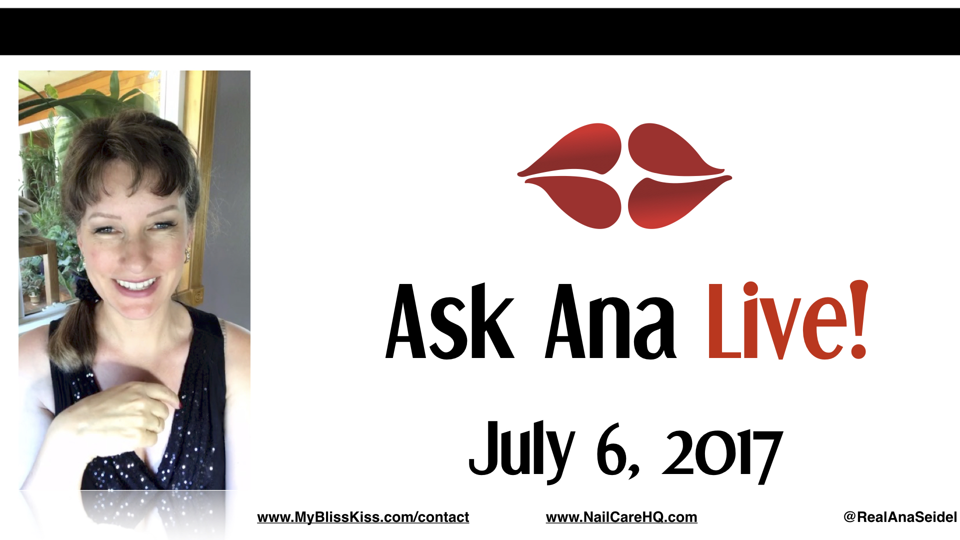Ask Ana: Instagram Live Chat - July 6, 2017 pt. 2
