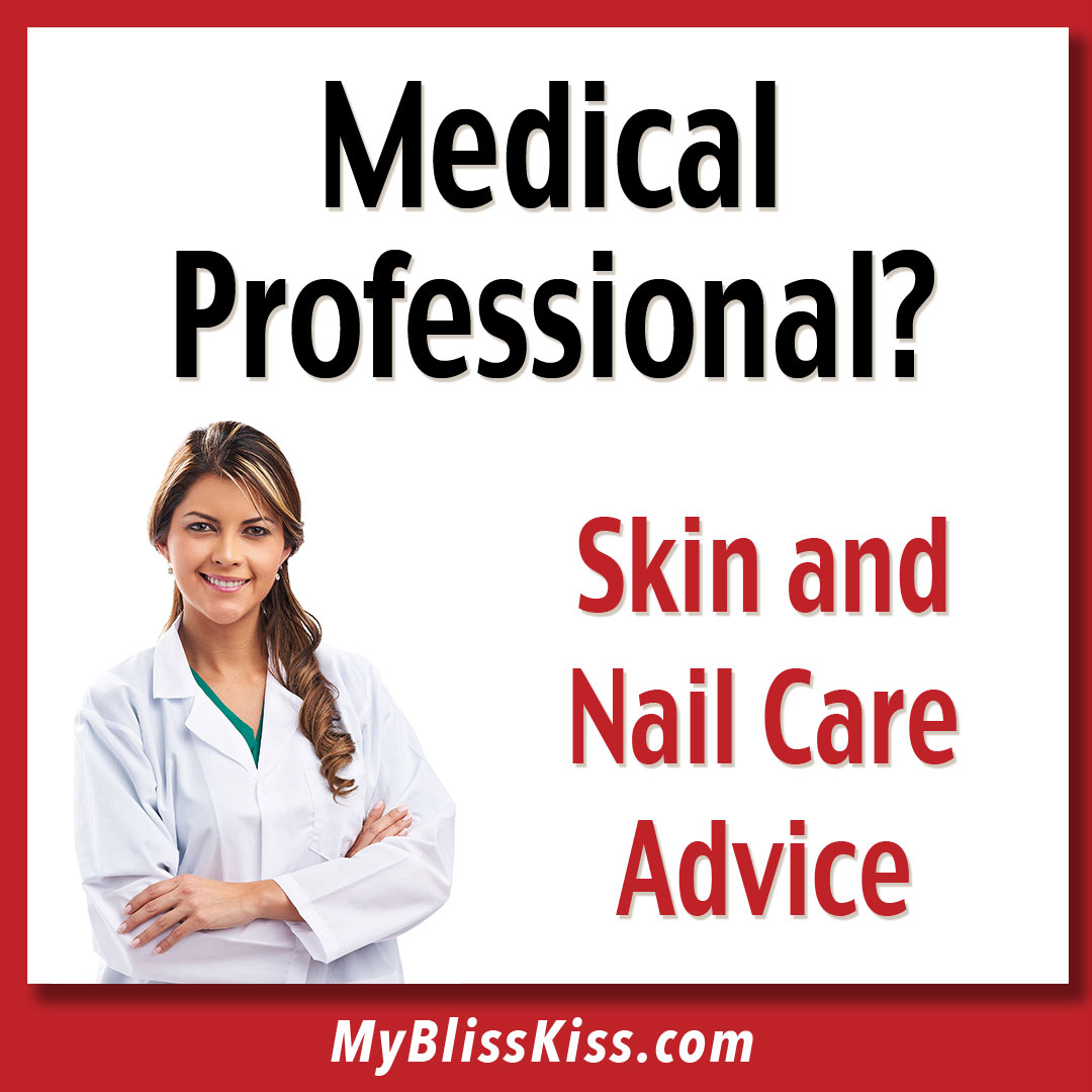 Medical Professional? Skin and nail care advice