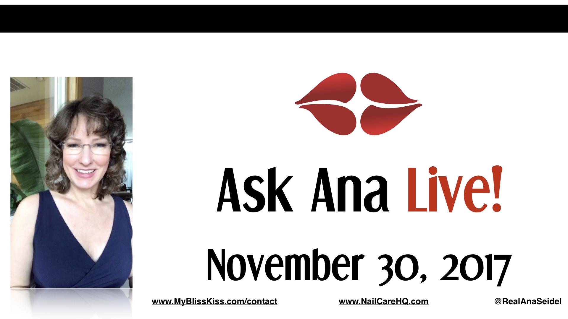 Ask Ana: Instagram Live Chat - November 30, 2017