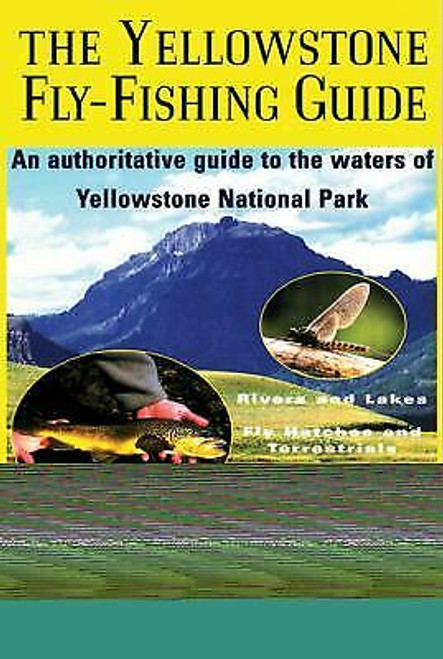 The Yellowstone Fly-Fishing Guide-Mathews