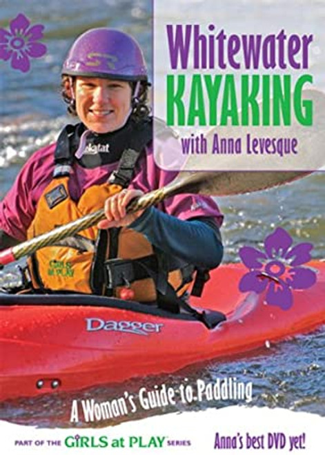 Whitewater Kayaking with Anna Levesque - C