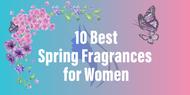 Best Spring Fragrances for Women to Wear in 2018