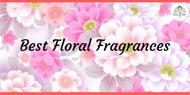 Best Floral Fragrances for Spring & Summer