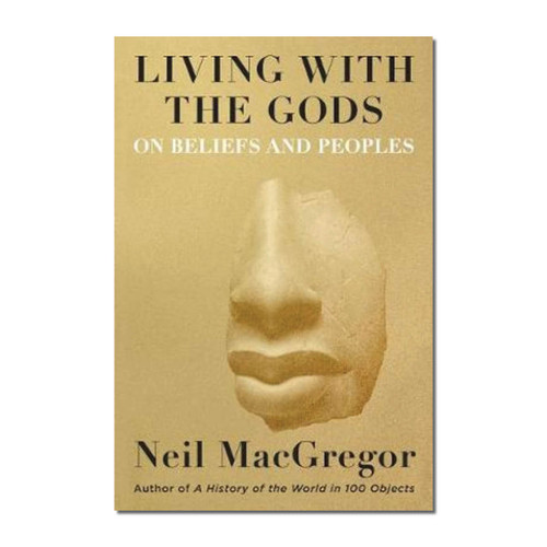 Living with the Gods : On Beliefs and Peoples