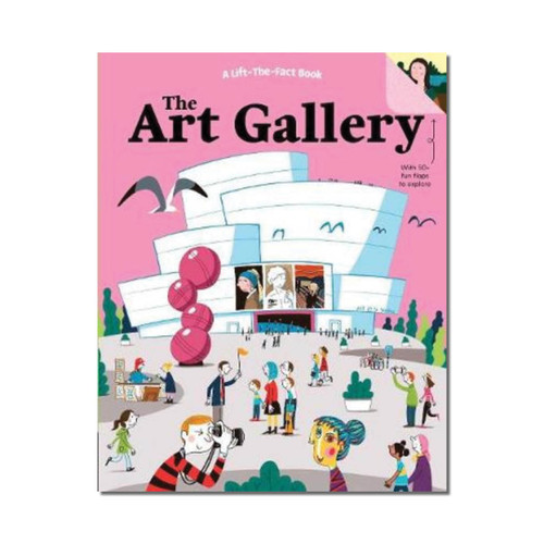 The Art Gallery : A Lift the Fact Book