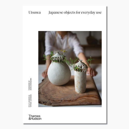 Utsuwa: Japanese Objects for Everyday Use