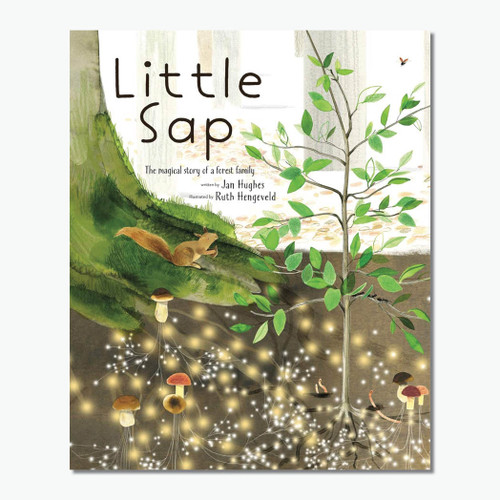 Little Sap: The Magical Story of a Forest Family