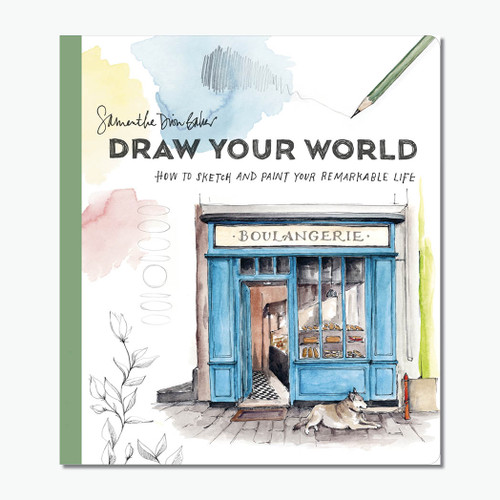 Draw Your World: How to Paint and Sketch your Remarkable Life