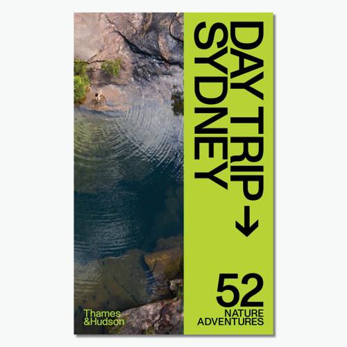 Day Trip Sydney: 52 Nature Adventures