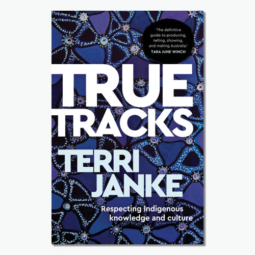 True Tracks: Respecting Indigenous Knowledge and Culture