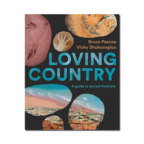 Loving Country : A Guide to Sacred Australia