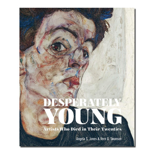 Desperately Young : Artists Who Died in Their Twenties