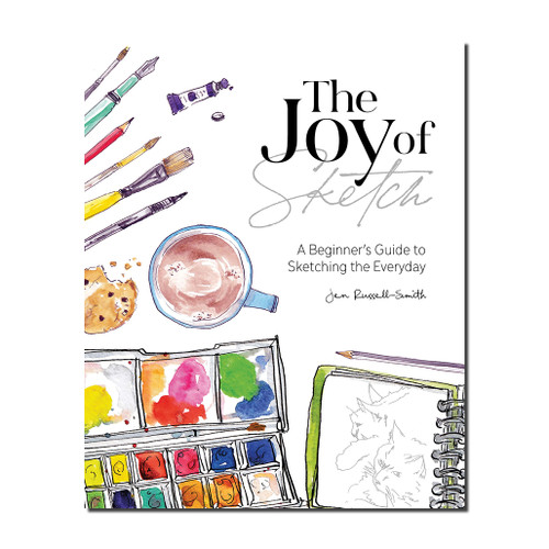 The Joy of Sketch : A Beginner's Guide to Sketching the Everyday