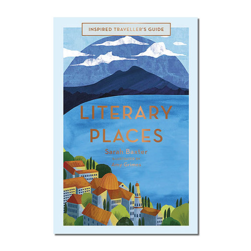 Literary Places: Inspired Travellers' Guides