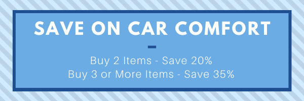 Save 5% when you buy 2 Car Comfort items and save 10% when you buy 3 or more.