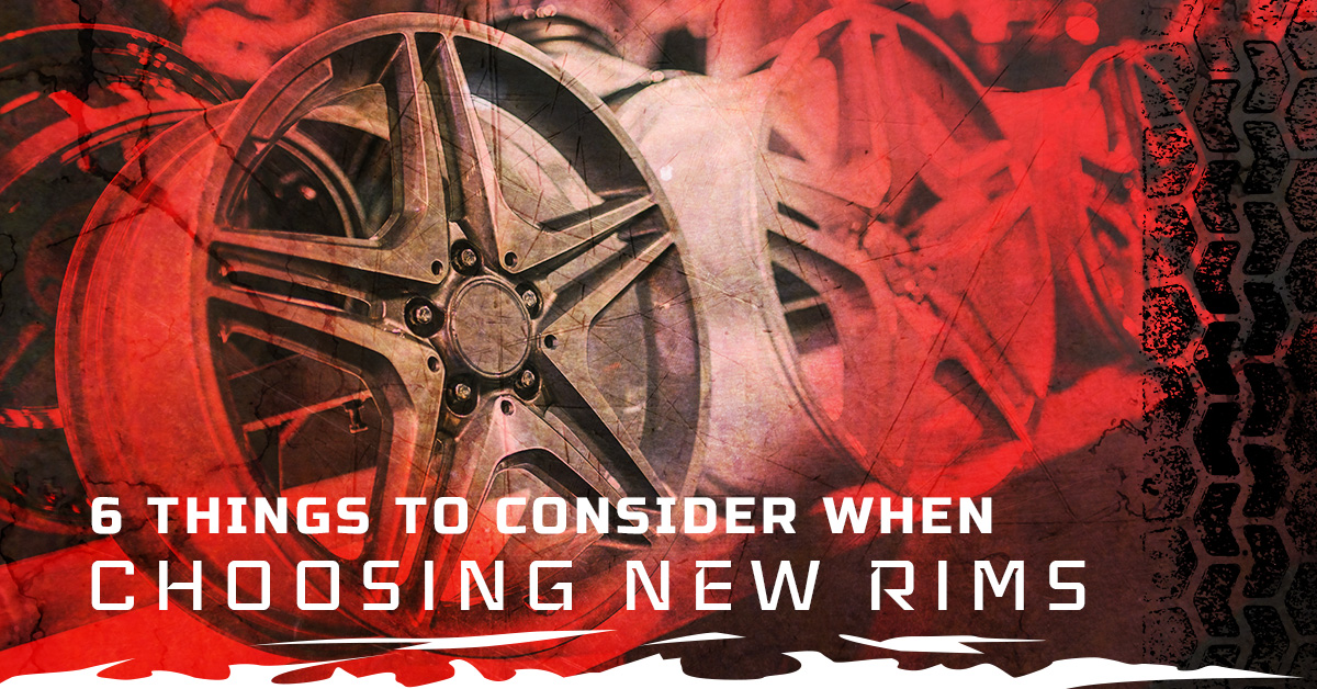 6 THINGS TO CONSIDER WHEN CHOOSING NEW RIMS