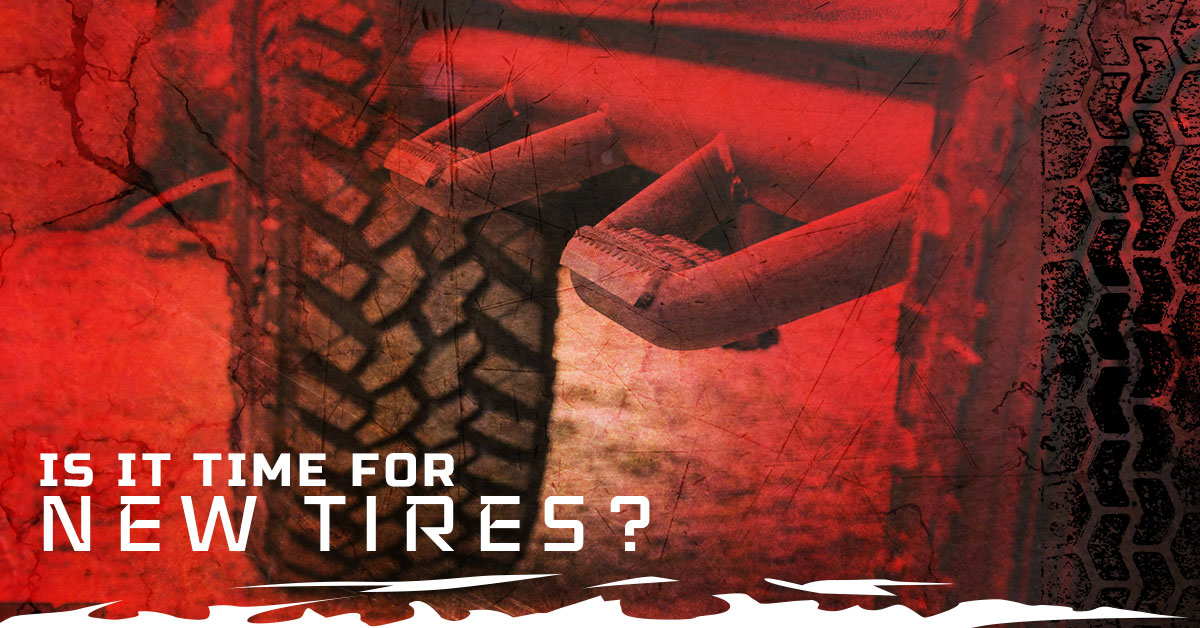 IS IT TIME FOR NEW TIRES?